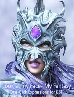 Look at my Face- My Fantasy