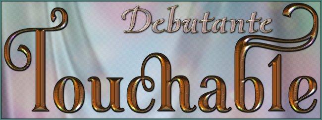 Touchable Debutante