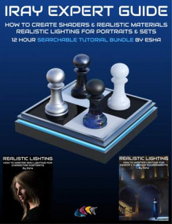 Iray Expert Guide: Creating Shaders and Realistic Lighting